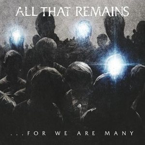 All That Remains - ...For We Are Many cover art
