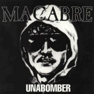 Macabre - Unabomber cover art