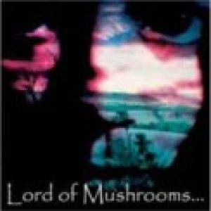 Lord of Mushrooms - Lord of Mushrooms cover art