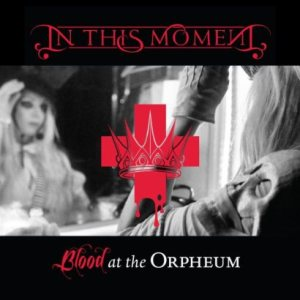 In This Moment - Blood at the Orpheum cover art