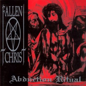 Fallen Christ - Abduction Ritual cover art