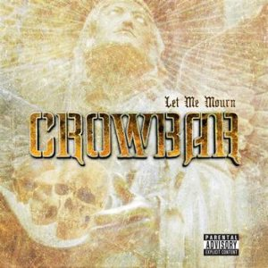 Crowbar - Let Me Mourn cover art