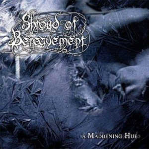 Shroud Of Bereavement - A Maddening Hue cover art
