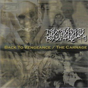 Siksakubur - Back to Vengeance / the Carnage