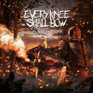 Every Knee Shall Bow - Slayers of Eden cover art