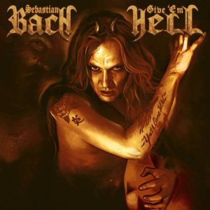 Sebastian Bach - Give 'Em Hell cover art