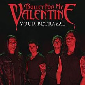 Bullet For My Valentine - Your Betrayal cover art
