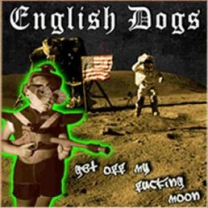English Dogs - Get Off My Fucking Moon cover art