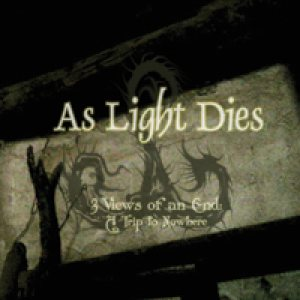 As Light Dies - 3 Views of an End: a Trip to Nowhere cover art