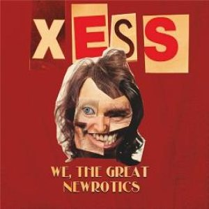 Xess - We, the Great Newrotics cover art