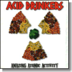 Acid Drinkers - Amazing Atomic Activity cover art