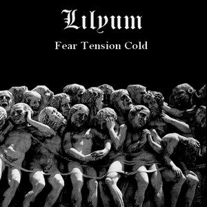 Lilyum - Fear Tension Cold cover art