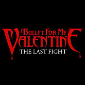 Bullet For My Valentine - The Last Fight cover art