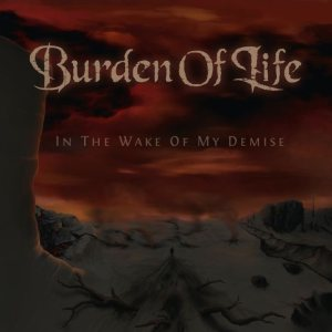 Burden Of Life - In the Wake of My Demise cover art