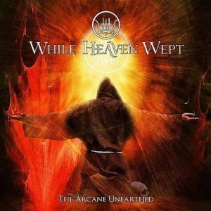 While Heaven Wept - The Arcane Unearthed cover art