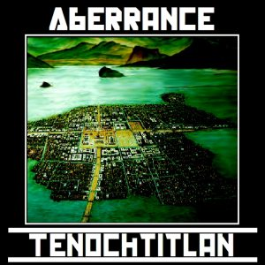 Aberrance - Tenochtitlan: the Rise and Fall cover art