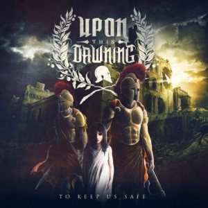 Upon This Dawning - To Keep Us Safe cover art