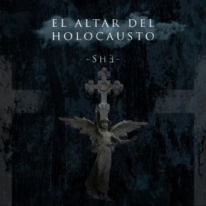 El Altar Del Holocausto - - S H ∃ - cover art