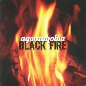 Agoraphobia - Black Fire cover art