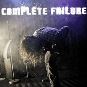 Complete Failure - Good Things Happening to Bad People cover art