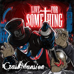 Crash Mansion - Live for Something cover art