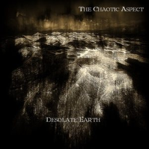 The Chaotic Aspect - Desolate Earth cover art