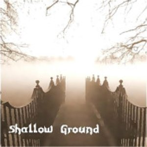 Shallow Ground - Shallow Ground
