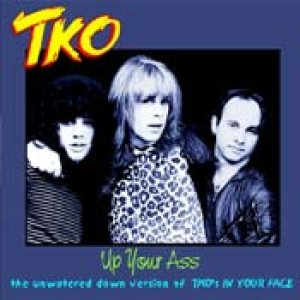 TKO - In Your Face & Up Your Ass cover art