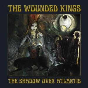 The Wounded Kings - The Shadow Over Atlantis