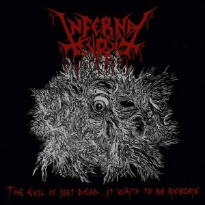 Infernal Curse - The Evil is Not Dead... It Waits to be Reborn