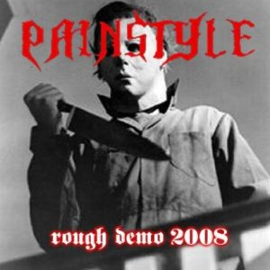Painstyle - Rough Demo 2008 cover art