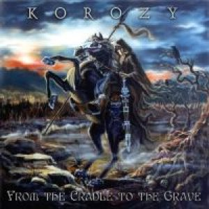 Korozy - From the Cradle to the Grave cover art