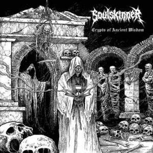 Soulskinner - Crypts of Ancient Wisdom cover art