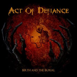 Act of Defiance - Birth and the Burial cover art