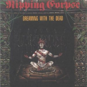 Ripping Corpse - Dreaming with the Dead cover art