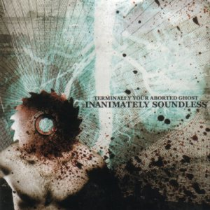Terminally Your Aborted Ghost - Inanimately Soundless cover art