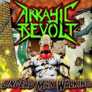 Arkayic Revolt - Undead Man Walking cover art