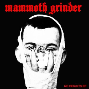 Mammoth Grinder - No Results cover art