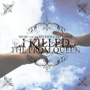 I Killed The Prom Queen - Music for the Recently Deceased cover art