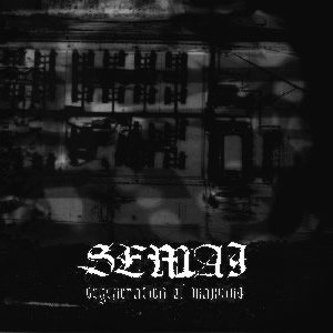 Semai - Degeneration of Mankind