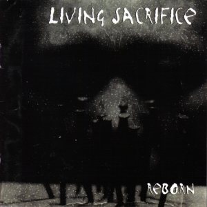 Living Sacrifice - Reborn cover art