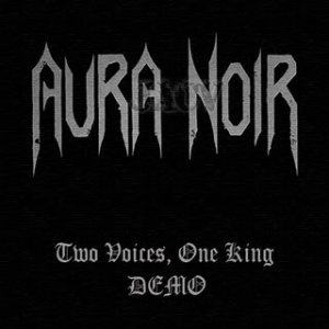 Aura Noir - Two Voices, One King cover art