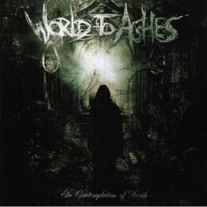 World To Ashes - In Contemptation of Death cover art