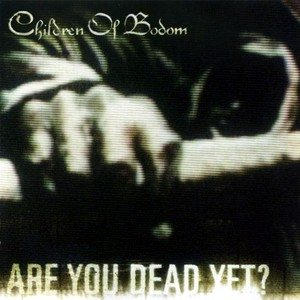 Children Of Bodom - Are You Dead Yet? cover art