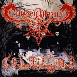 Crimson Moon - To Embrace the Vampyric Blood cover art
