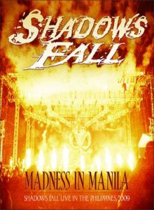 Shadows Fall - Madness in Manila : Shadows Fall Live in the Philippines 2009 cover art