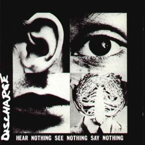 Discharge - Hear Nothing See Nothing Say Nothing cover art