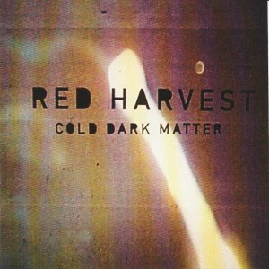 Red Harvest - Cold Dark Matter cover art