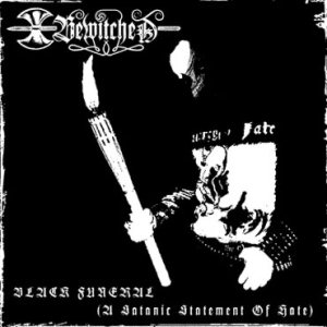 Bewitched - Black Funeral (A Satanic Statement of Hate) cover art