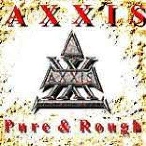 Axxis - Pure & Rough cover art